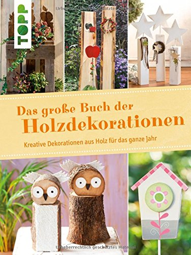 das gro e buch der holzdekorationen kreative dekorationen aus holz f r das ganze jahr odnera. Black Bedroom Furniture Sets. Home Design Ideas